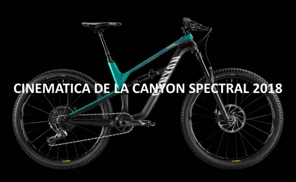 cinematica de la canyon spectral 2018