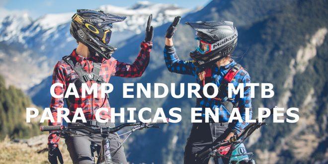 Camp de bicicleta de Enduro MTB para chicas en Alpes by laura celdran y eva garrido