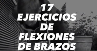 17 EJERCICIOS PARA FORTALECER TUS BRAZOS