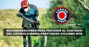 RECOMENDACIONES PARA PREVENIR EL CONTAGIO DEL COVID19 CUANDO PRACTIQUES CICLISMO MTB
